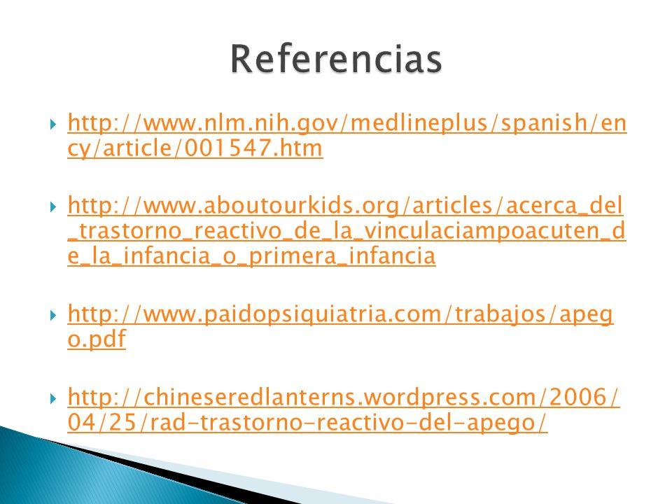 Referencias http://www.nlm.nih.gov/medlineplus/spanish/en cy/article/001547.htm.