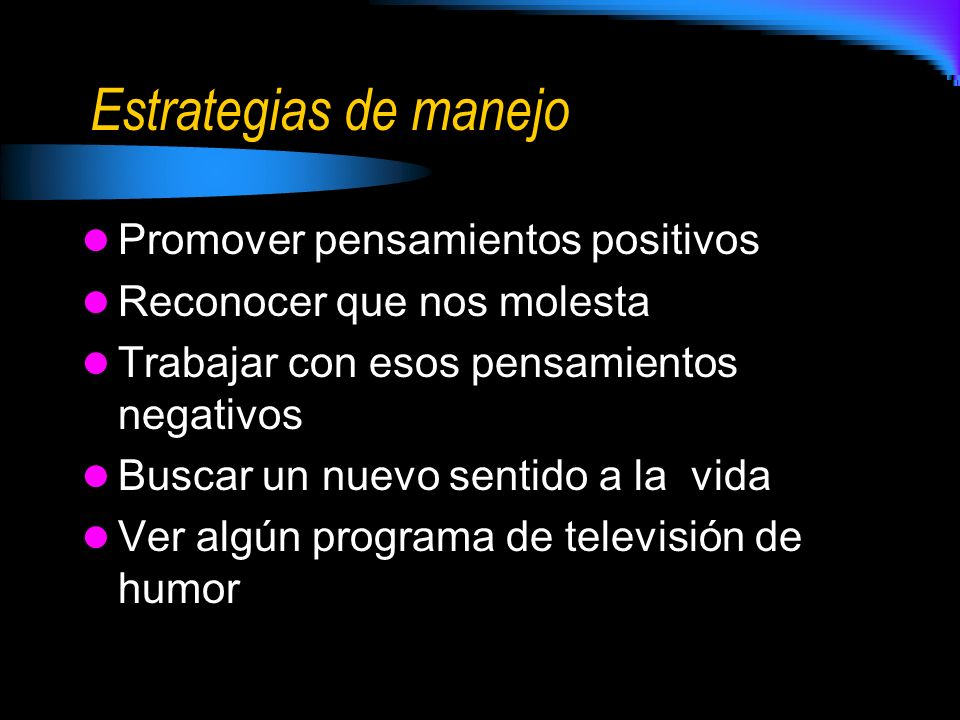 Estrategias de manejo Promover pensamientos positivos