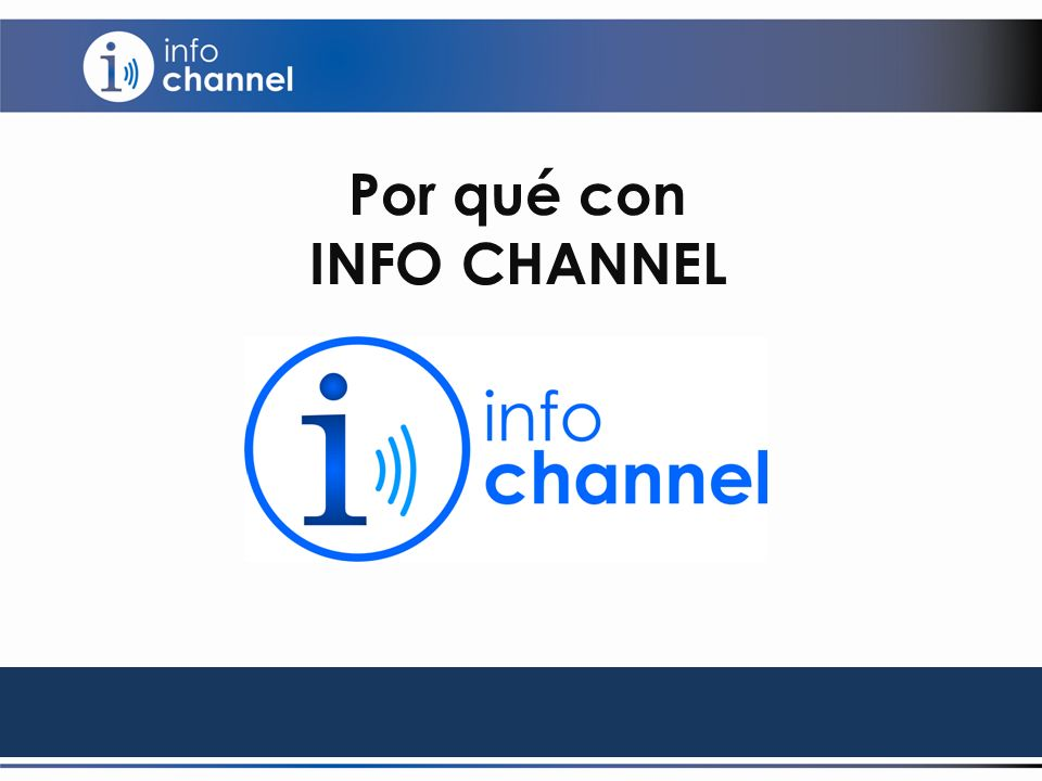 Por qué con INFO CHANNEL