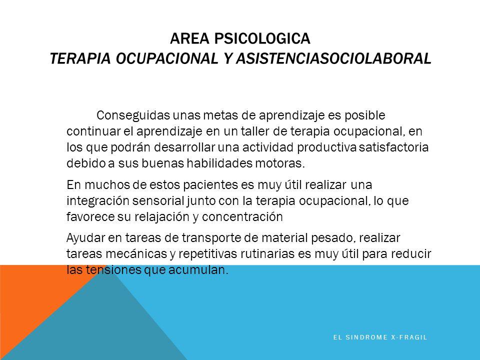 Area PSICOLOGICA Terapia ocupacional y asistenciasociolaboral