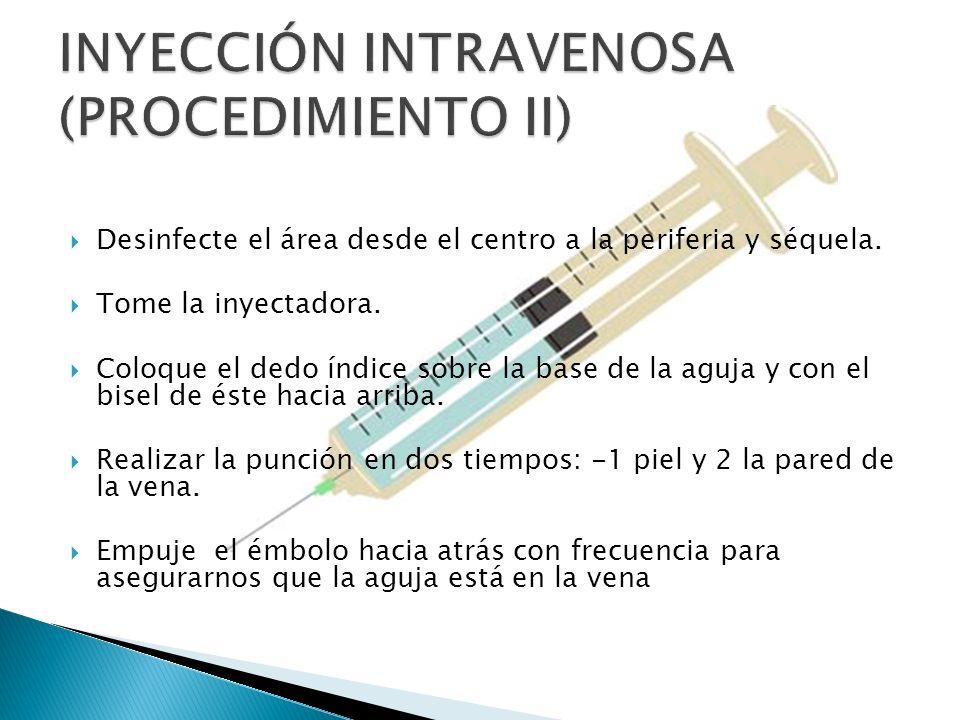 INYECCIÓN INTRAVENOSA (PROCEDIMIENTO II)