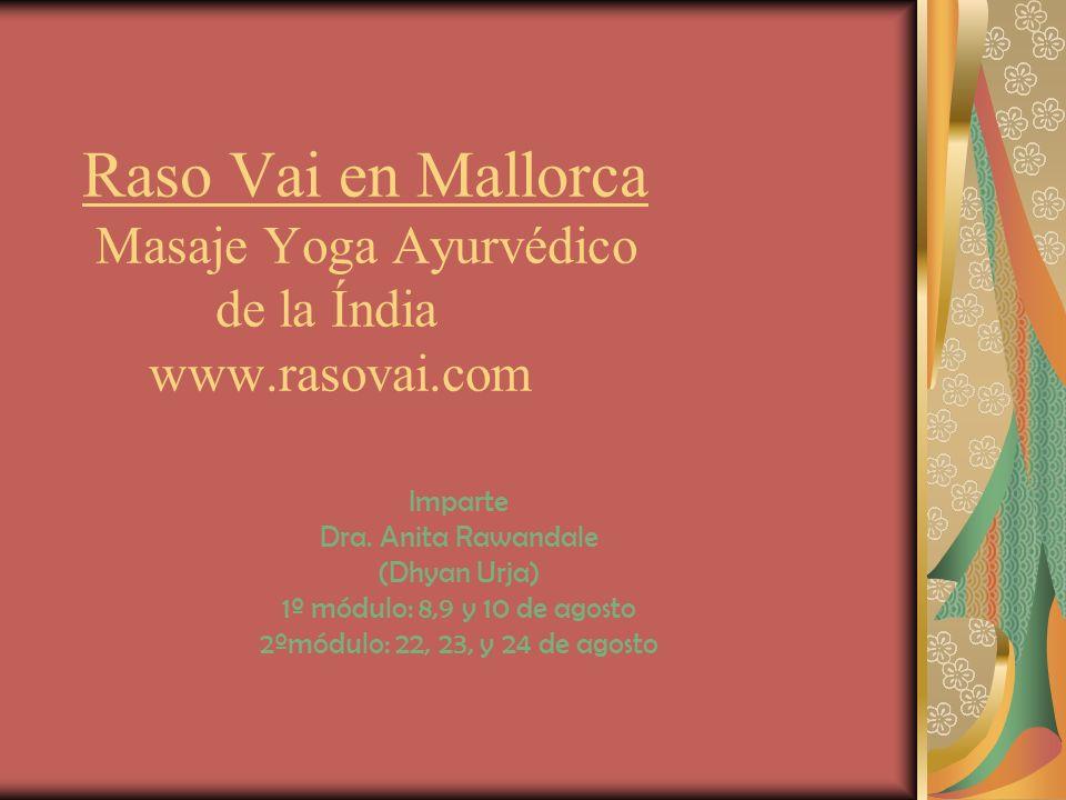 Raso Vai en Mallorca Masaje Yoga Ayurvédico de la Índia www. rasovai