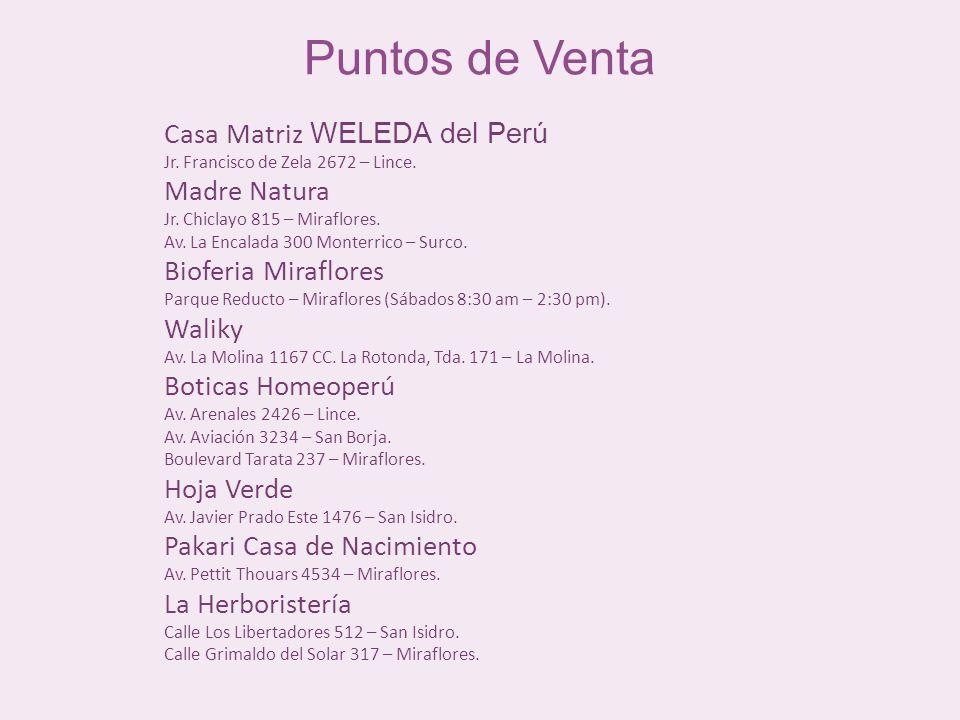 Puntos de Venta Casa Matriz WELEDA del Perú Jr. Francisco de Zela 2672 – Lince.