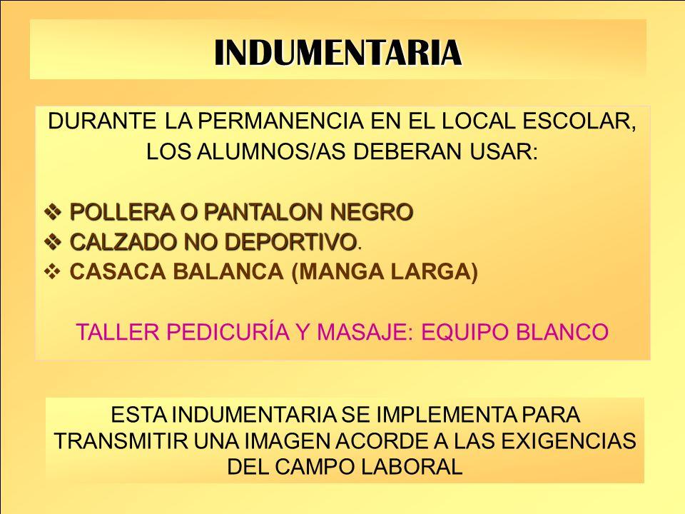 INDUMENTARIA DURANTE LA PERMANENCIA EN EL LOCAL ESCOLAR,