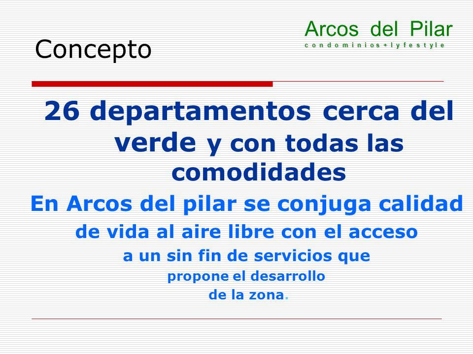 Concepto Arcos del Pilar c o n d o m i n i o s + l y f e s t y l e