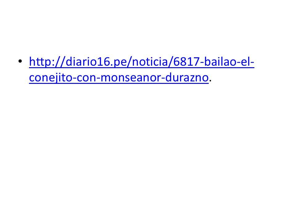 http://diario16.pe/noticia/6817-bailao-el-conejito-con-monseanor-durazno.