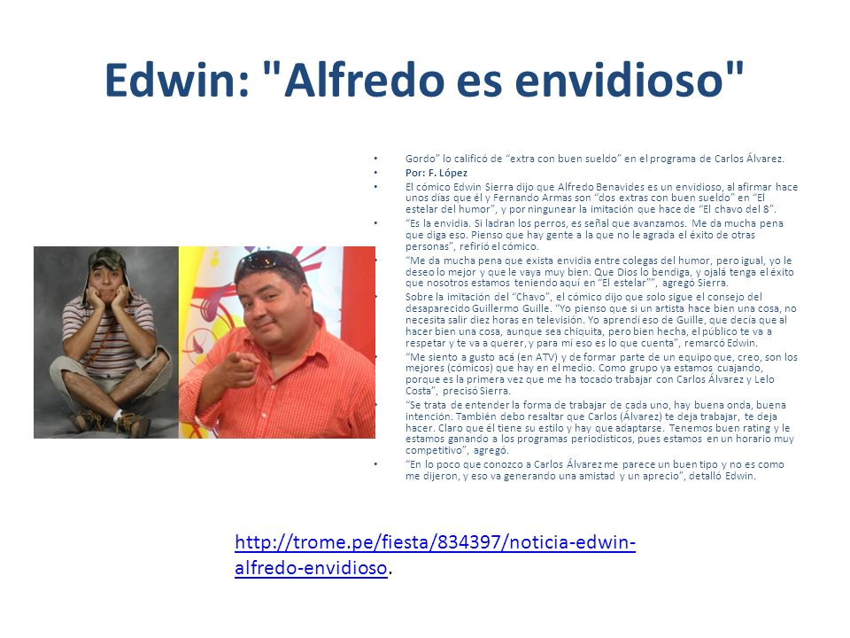 Edwin: Alfredo es envidioso