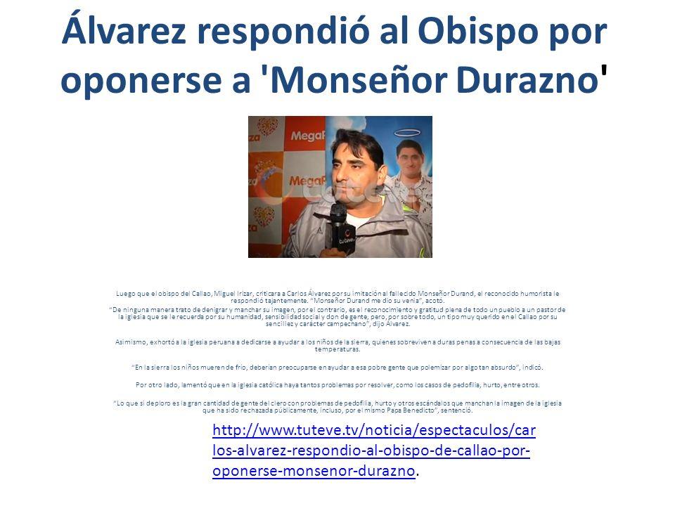 Álvarez respondió al Obispo por oponerse a Monseñor Durazno