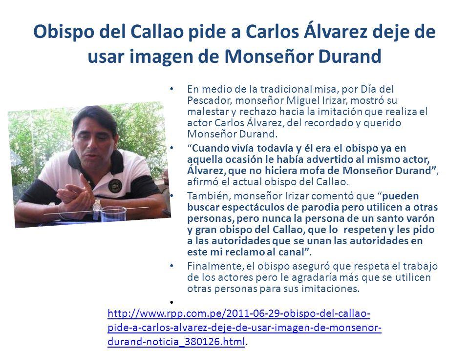 Obispo del Callao pide a Carlos Álvarez deje de usar imagen de Monseñor Durand