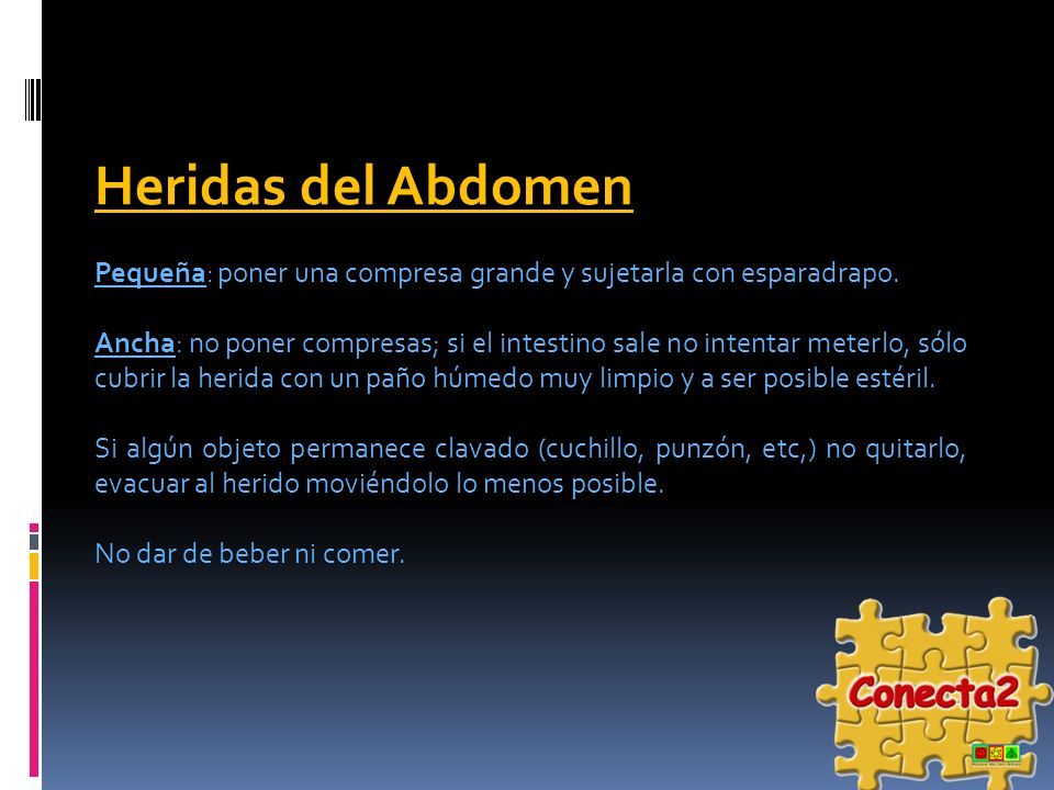 Heridas del Abdomen Pequeña: poner una compresa grande y sujetarla con esparadrapo.