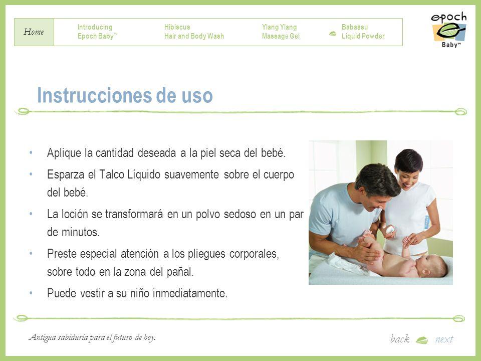 Instrucciones de uso Aplique la cantidad deseada a la piel seca del bebé. Esparza el Talco Líquido suavemente sobre el cuerpo del bebé.