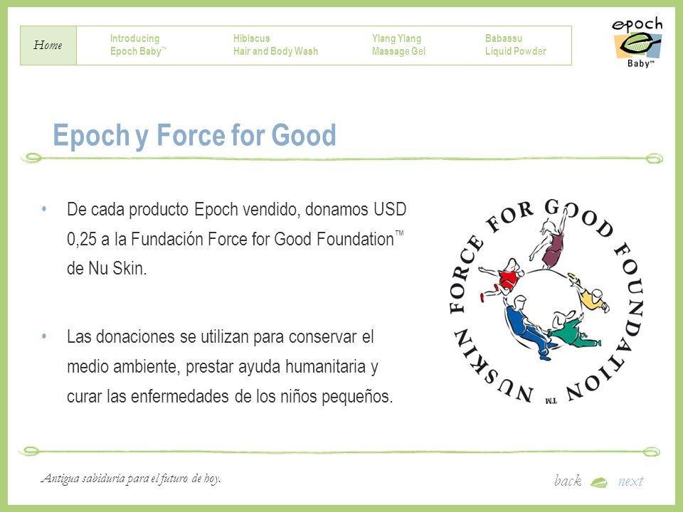 Epoch y Force for Good De cada producto Epoch vendido, donamos USD 0,25 a la Fundación Force for Good Foundation™ de Nu Skin.