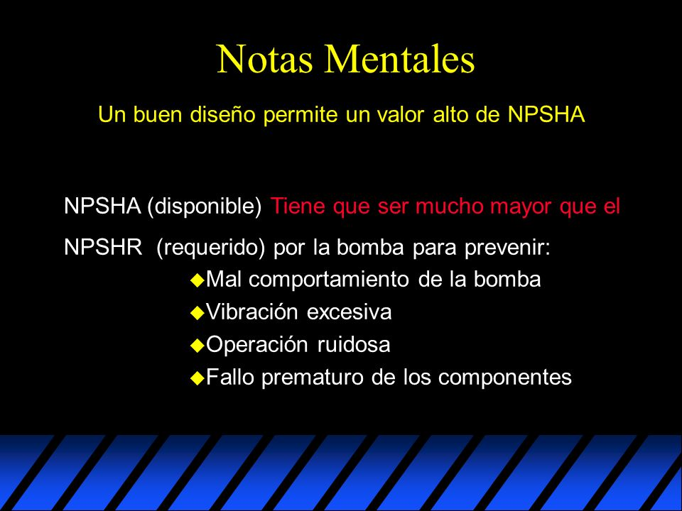 Un buen diseño permite un valor alto de NPSHA
