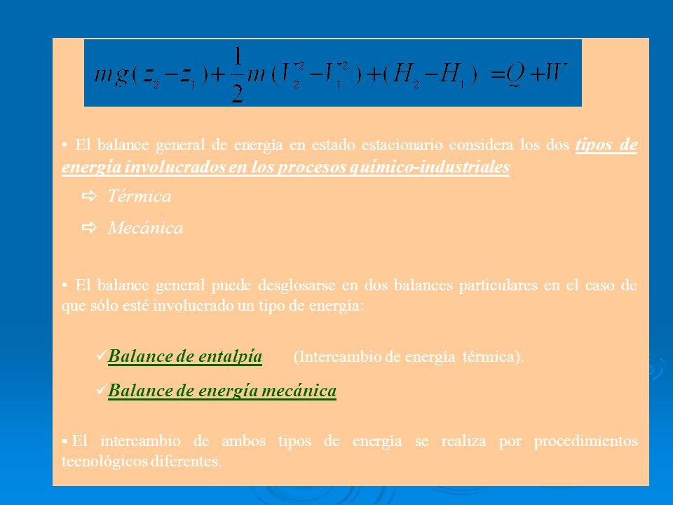 El balance general de energía en estado estacionario considera los dos tipos de energía involucrados en los procesos químico-industriales