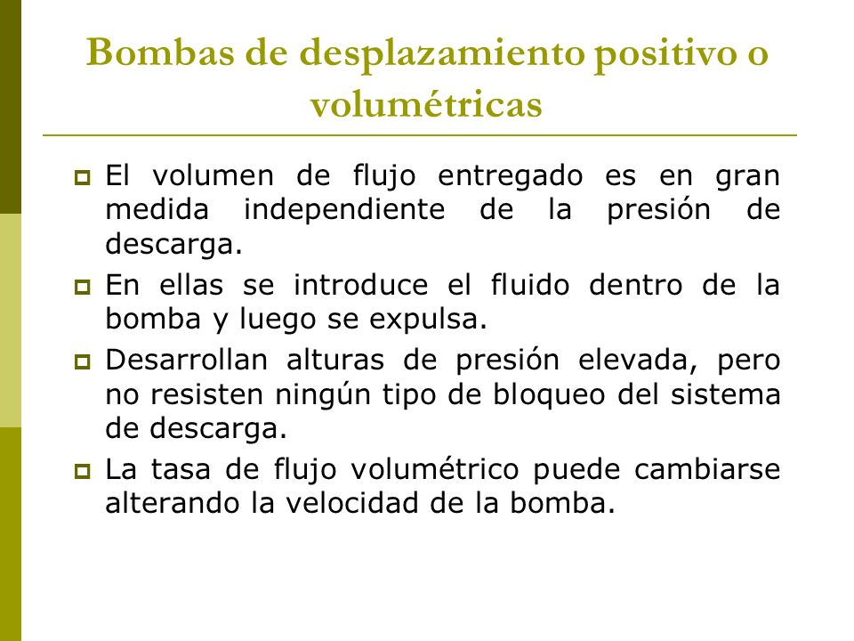 Bombas de desplazamiento positivo o volumétricas