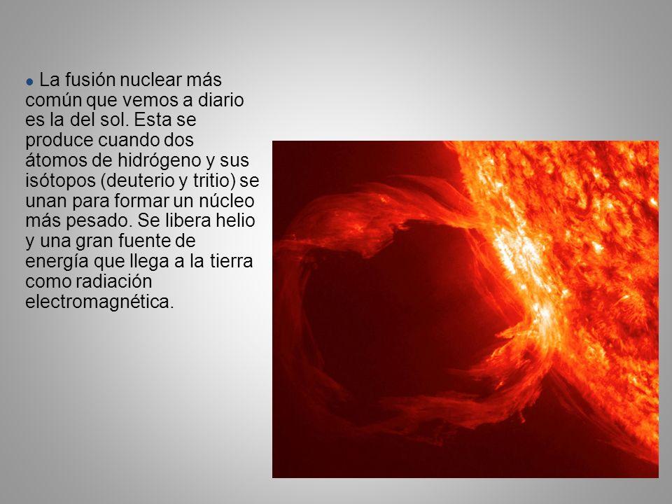 La fusión nuclear más común que vemos a diario es la del sol