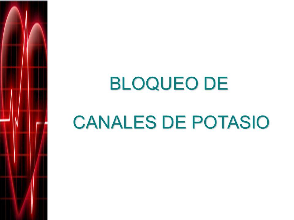 BLOQUEO DE CANALES DE POTASIO
