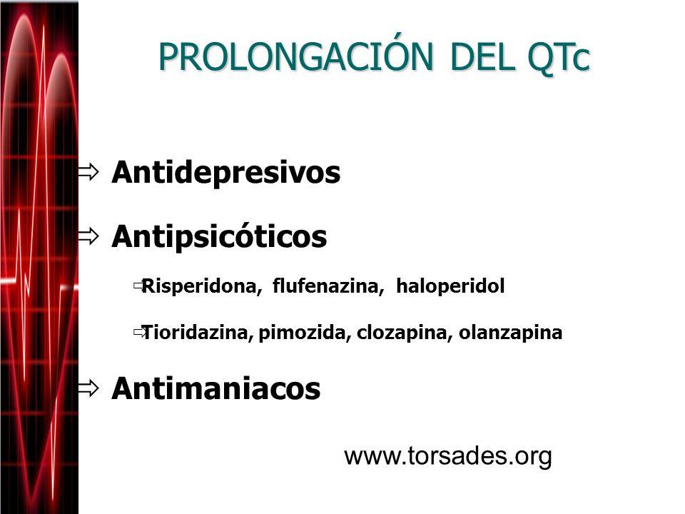 PROLONGACIÓN DEL QTc Antidepresivos Antipsicóticos Antimaniacos