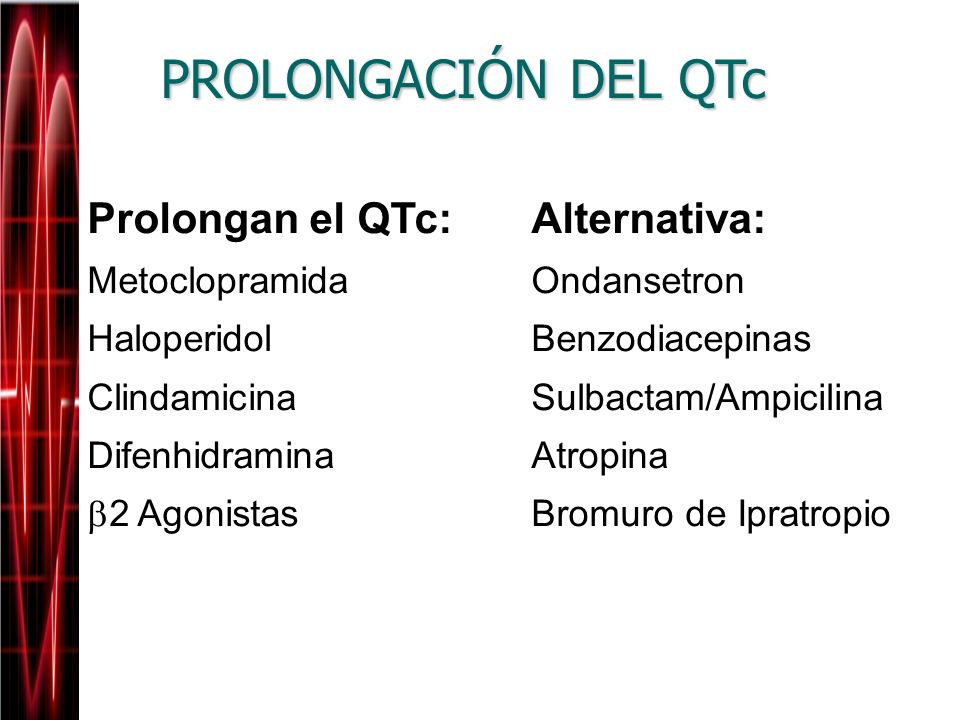 PROLONGACIÓN DEL QTc Prolongan el QTc: Alternativa: