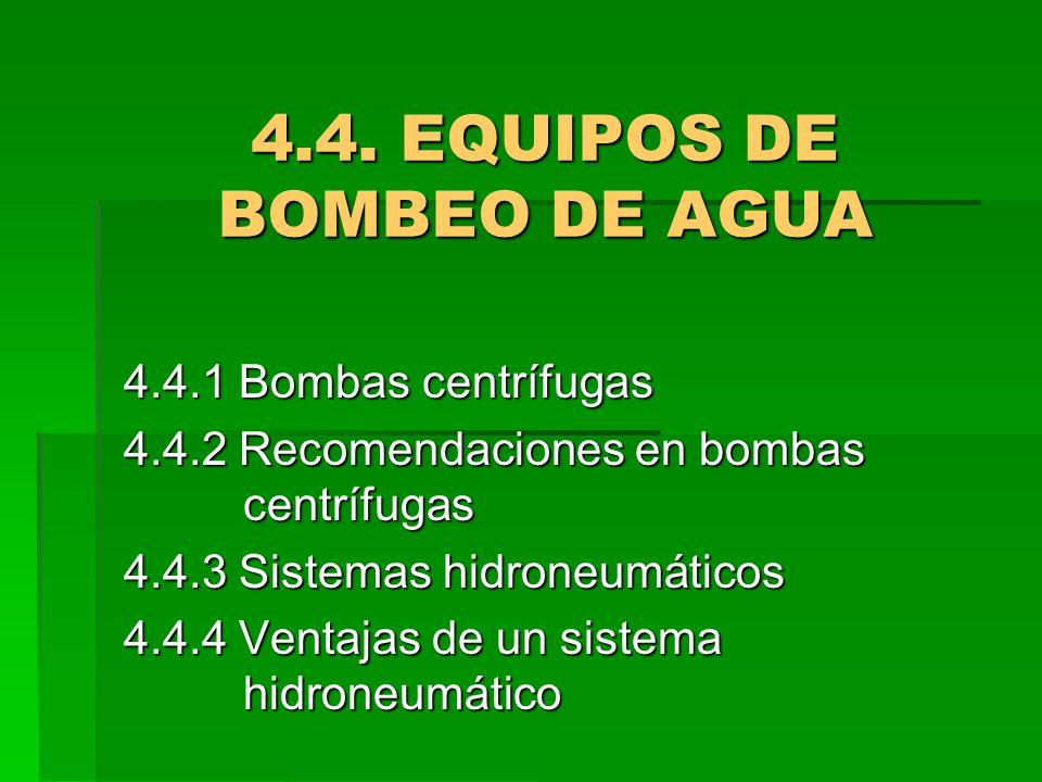 4.4. EQUIPOS DE BOMBEO DE AGUA