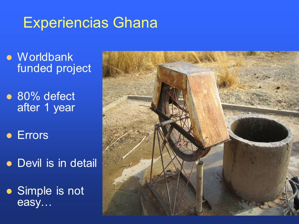 Experiencias Ghana Worldbank funded project 80% defect after 1 year