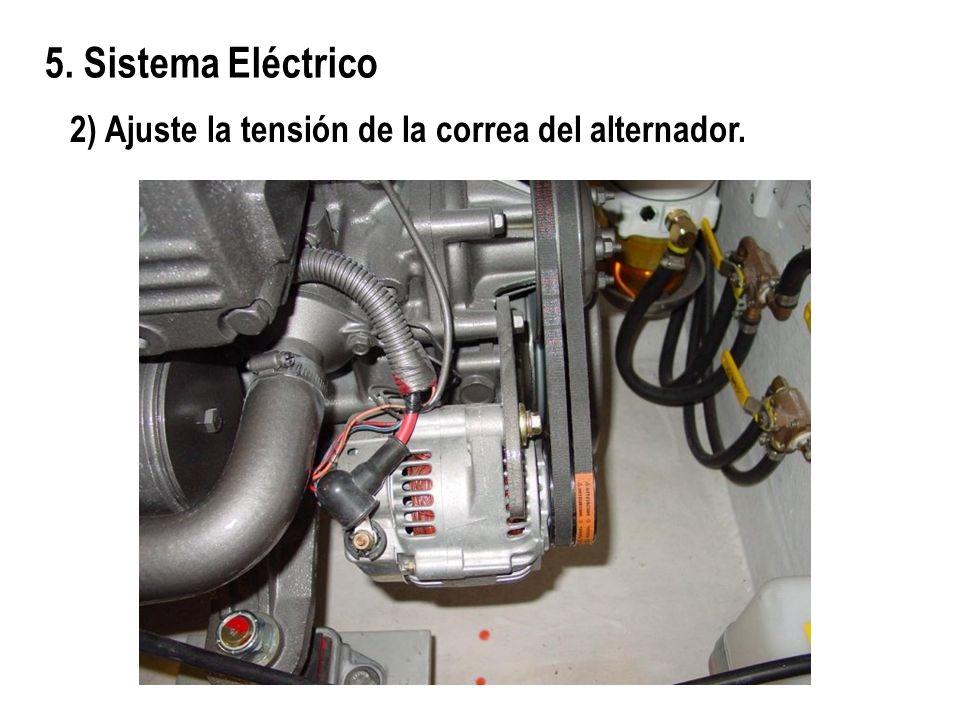 5. Sistema Eléctrico 2) Ajuste la tensión de la correa del alternador.