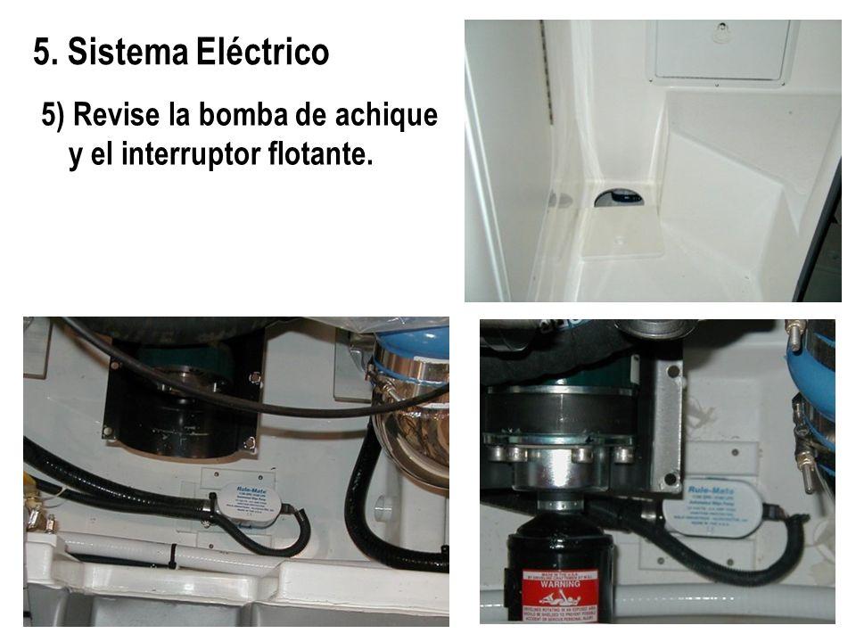 5. Sistema Eléctrico 5) Revise la bomba de achique y el interruptor flotante.