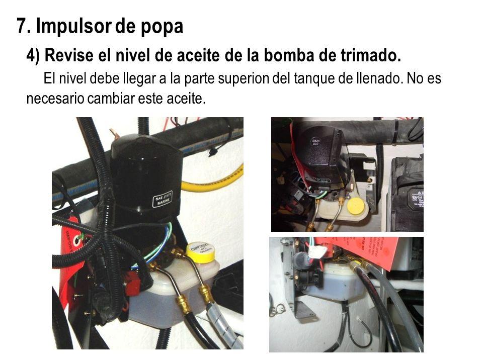 7. Impulsor de popa 4) Revise el nivel de aceite de la bomba de trimado.