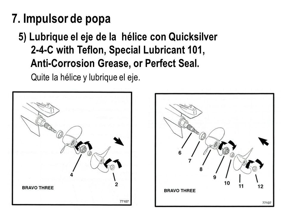 7. Impulsor de popa 5) Lubrique el eje de la hélice con Quicksilver