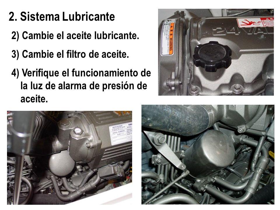 2. Sistema Lubricante 2) Cambie el aceite lubricante.
