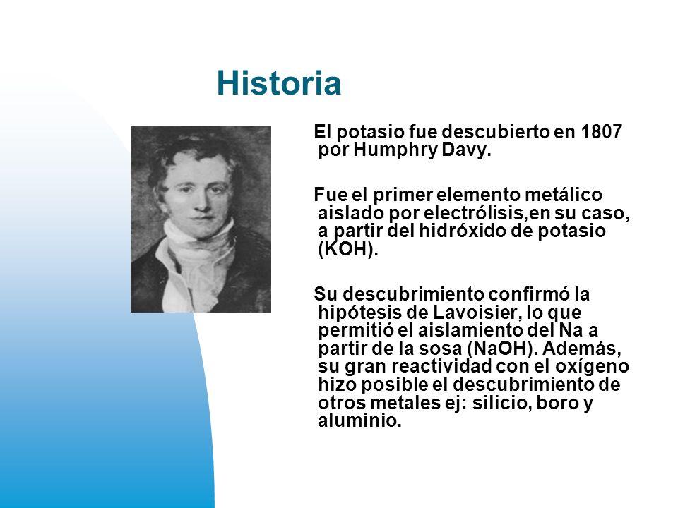 Historia El potasio fue descubierto en 1807 por Humphry Davy.