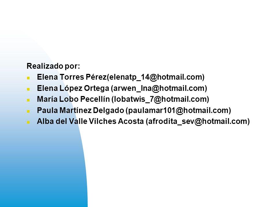 Realizado por: Elena Torres Pérez(elenatp_14@hotmail.com) Elena López Ortega (arwen_lna@hotmail.com)