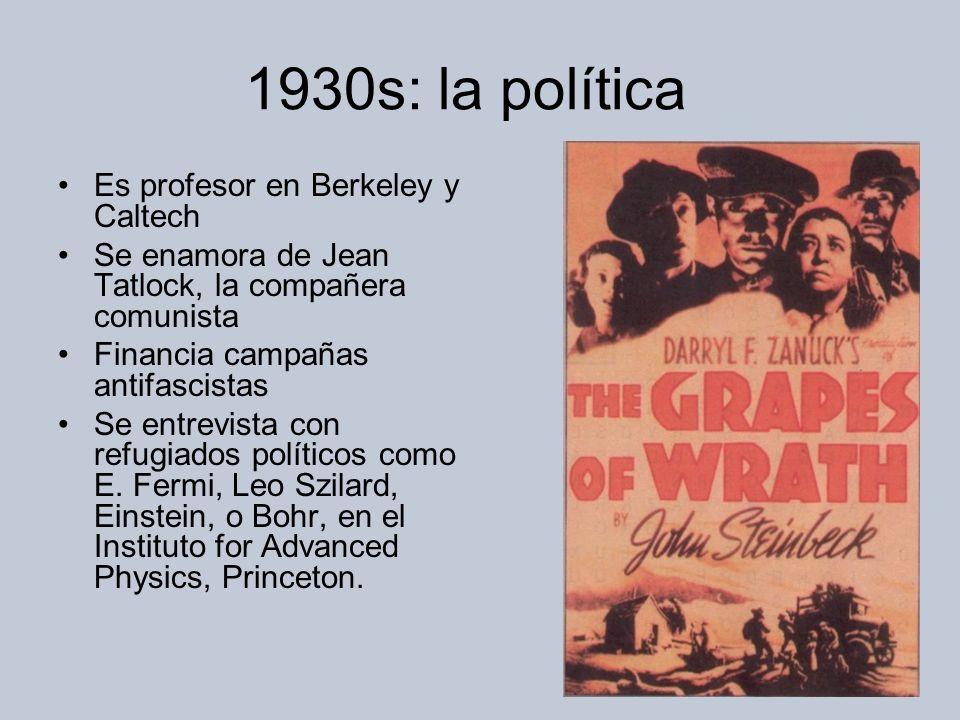 1930s: la política Es profesor en Berkeley y Caltech
