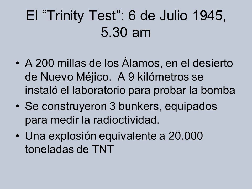 El Trinity Test : 6 de Julio 1945, 5.30 am