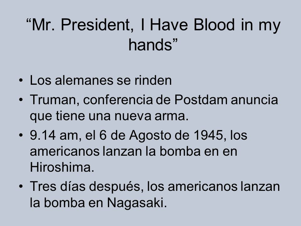 Mr. President, I Have Blood in my hands