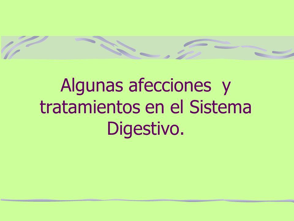 Algunas afecciones y tratamientos en el Sistema Digestivo.