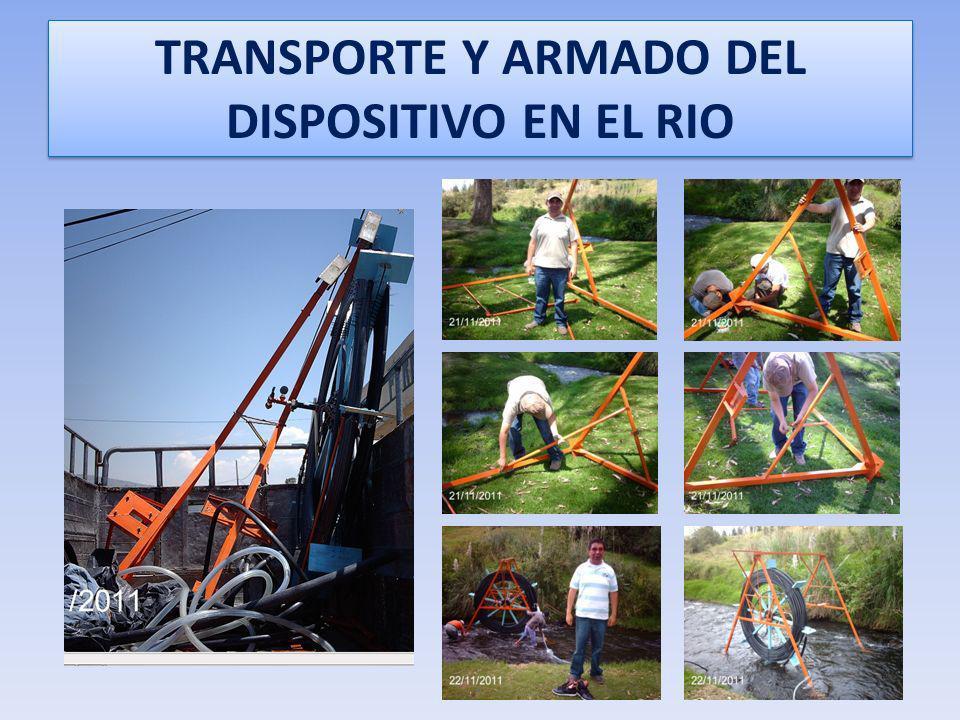 TRANSPORTE Y ARMADO DEL DISPOSITIVO EN EL RIO