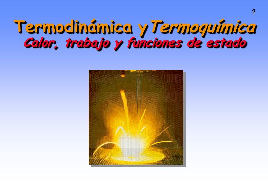 Termodinámica yTermoquímica Calor, trabajo y funciones de estado