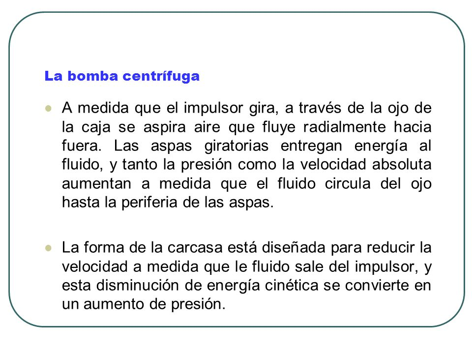 La bomba centrífuga