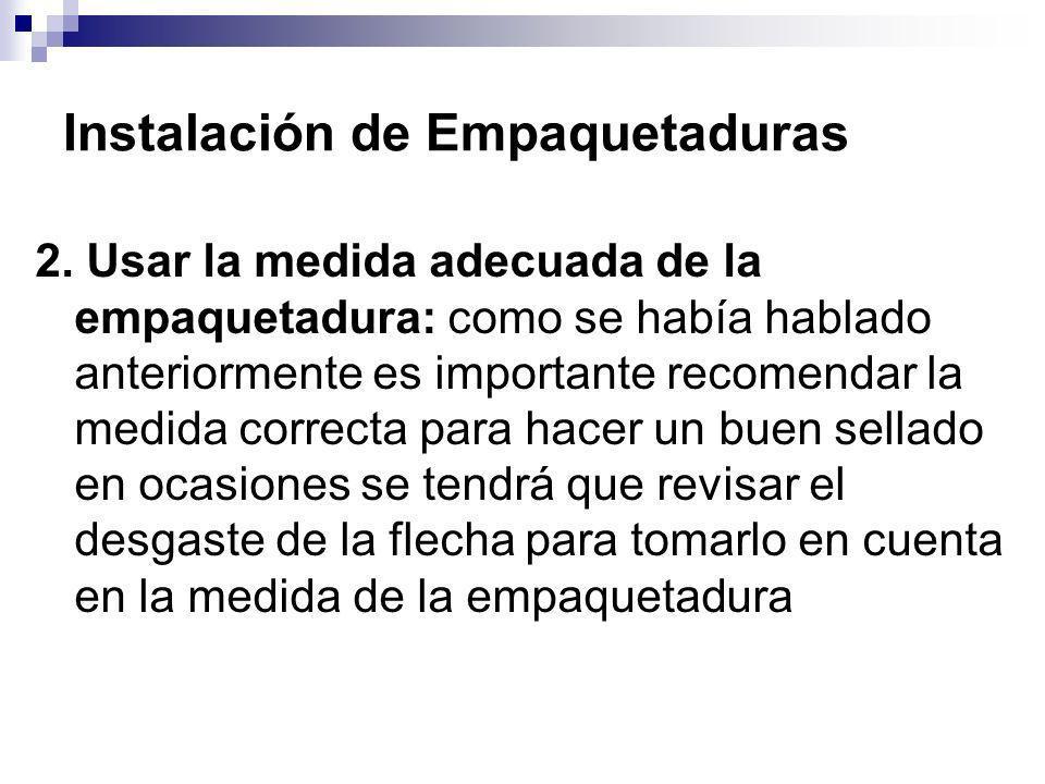 Instalación de Empaquetaduras