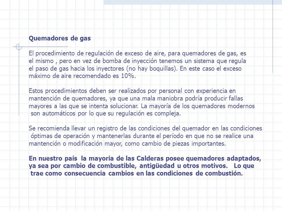 Quemadores de gas El procedimiento de regulación de exceso de aire, para quemadores de gas, es.