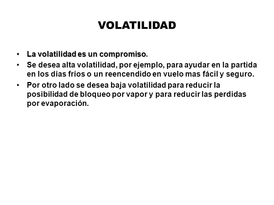 VOLATILIDAD La volatilidad es un compromiso.
