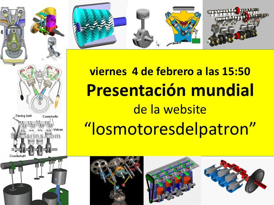 viernes 4 de febrero a las 15:50 Presentación mundial de la website losmotoresdelpatron