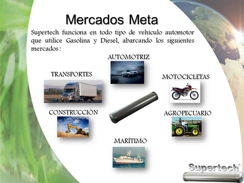 Mercados Meta Supertech funciona en todo tipo de vehículo automotor que utilice Gasolina y Diesel, abarcando los siguientes mercados :