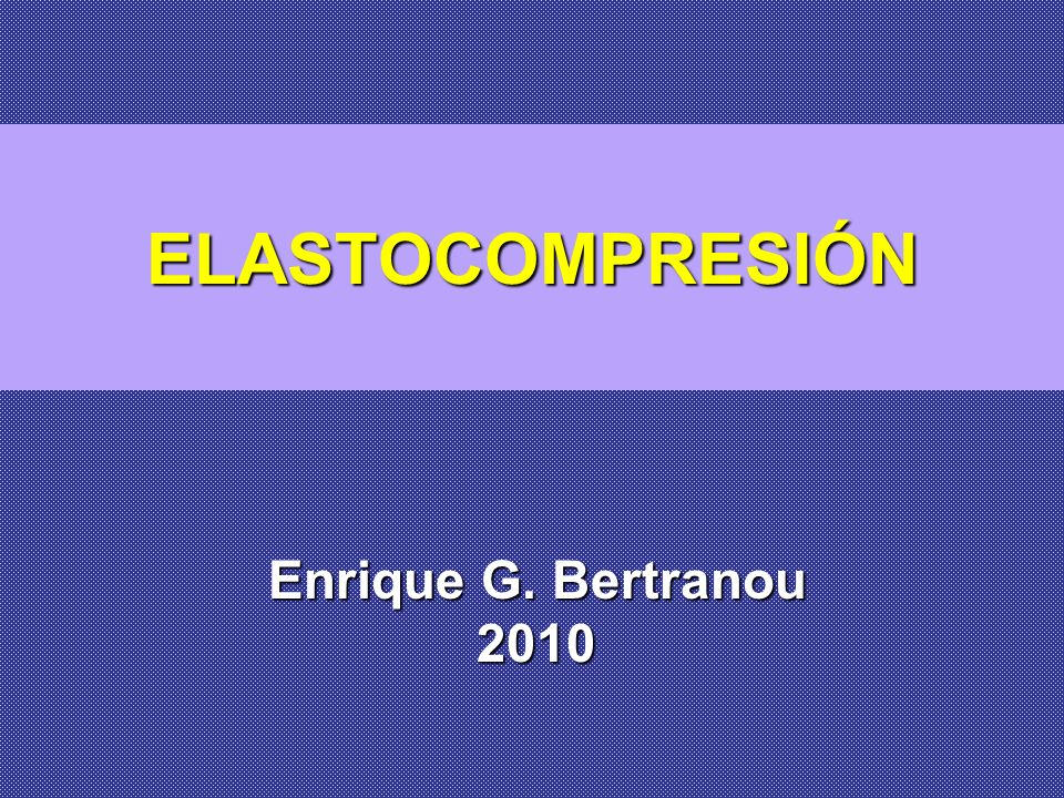 ELASTOCOMPRESIÓN Enrique G. Bertranou 2010