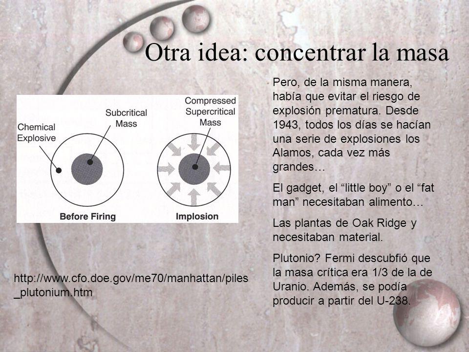 Otra idea: concentrar la masa