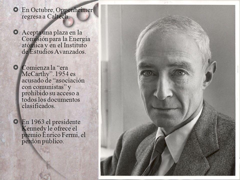 En Octubre, Oppenheimer regresa a Caltech.