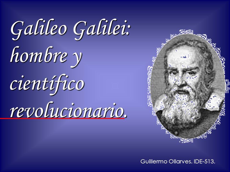 Galileo Galilei: hombre y científico revolucionario.