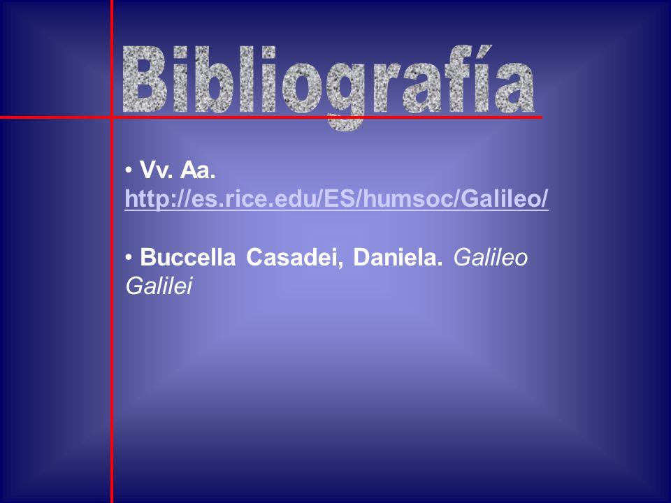 Bibliografía Vv. Aa. http://es.rice.edu/ES/humsoc/Galileo/