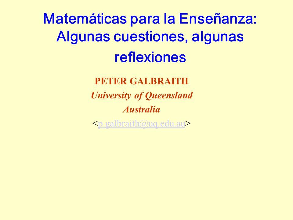 Matemáticas para la Enseñanza: Algunas cuestiones, algunas reflexiones